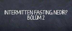 intermitten-fasting-nedir-bolum-2