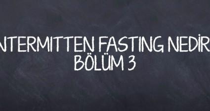 intermitten-fasting-nedir-bolum-3